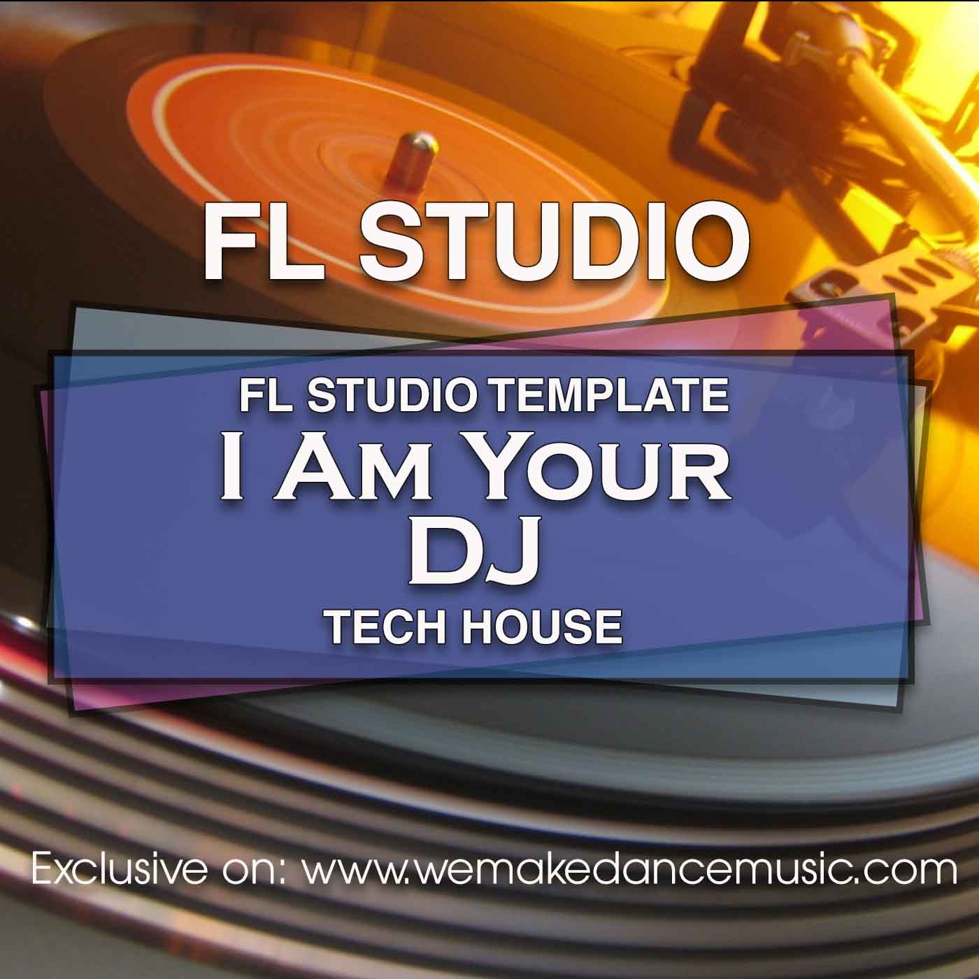 FL Studio Template I Am Your DJ